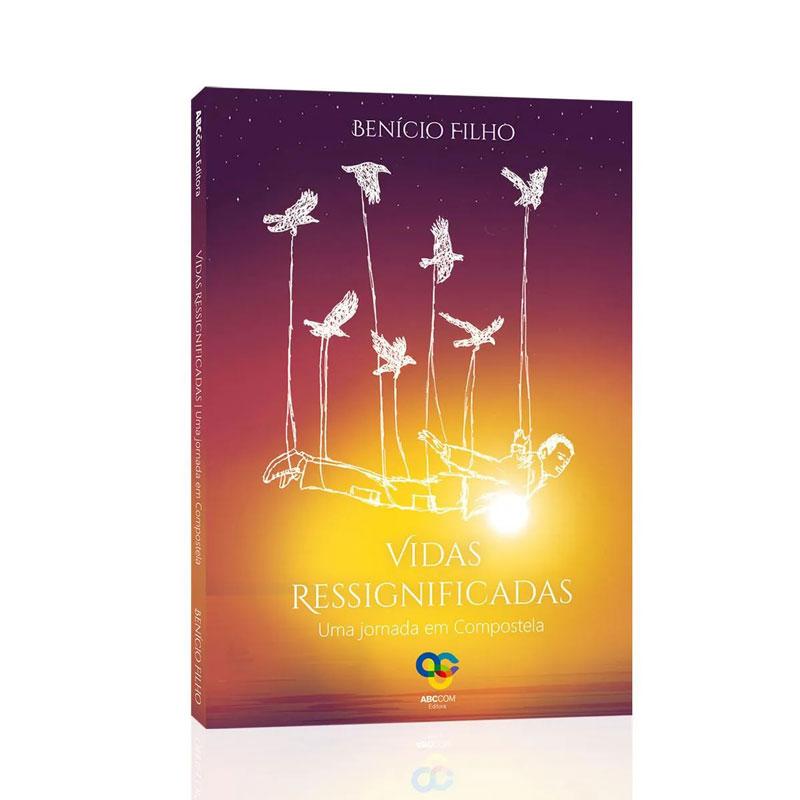 Vidas Ressignificadas, uma jornada em Compostela, Editora ABCCOM